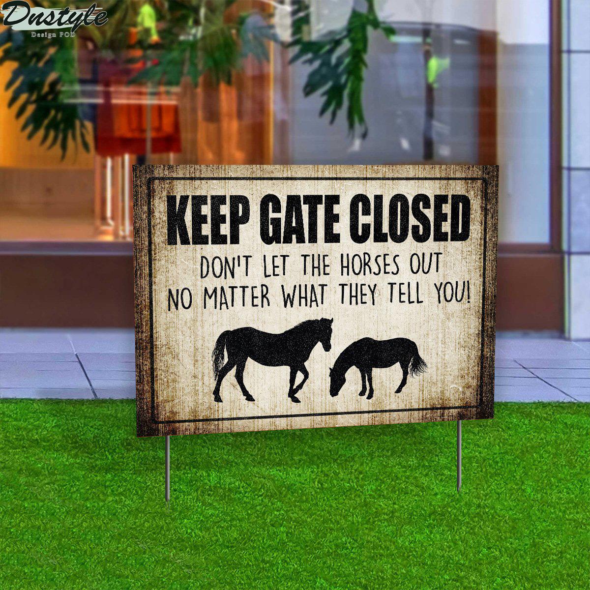 Keep Gate Closed Horse Yard Sign 1