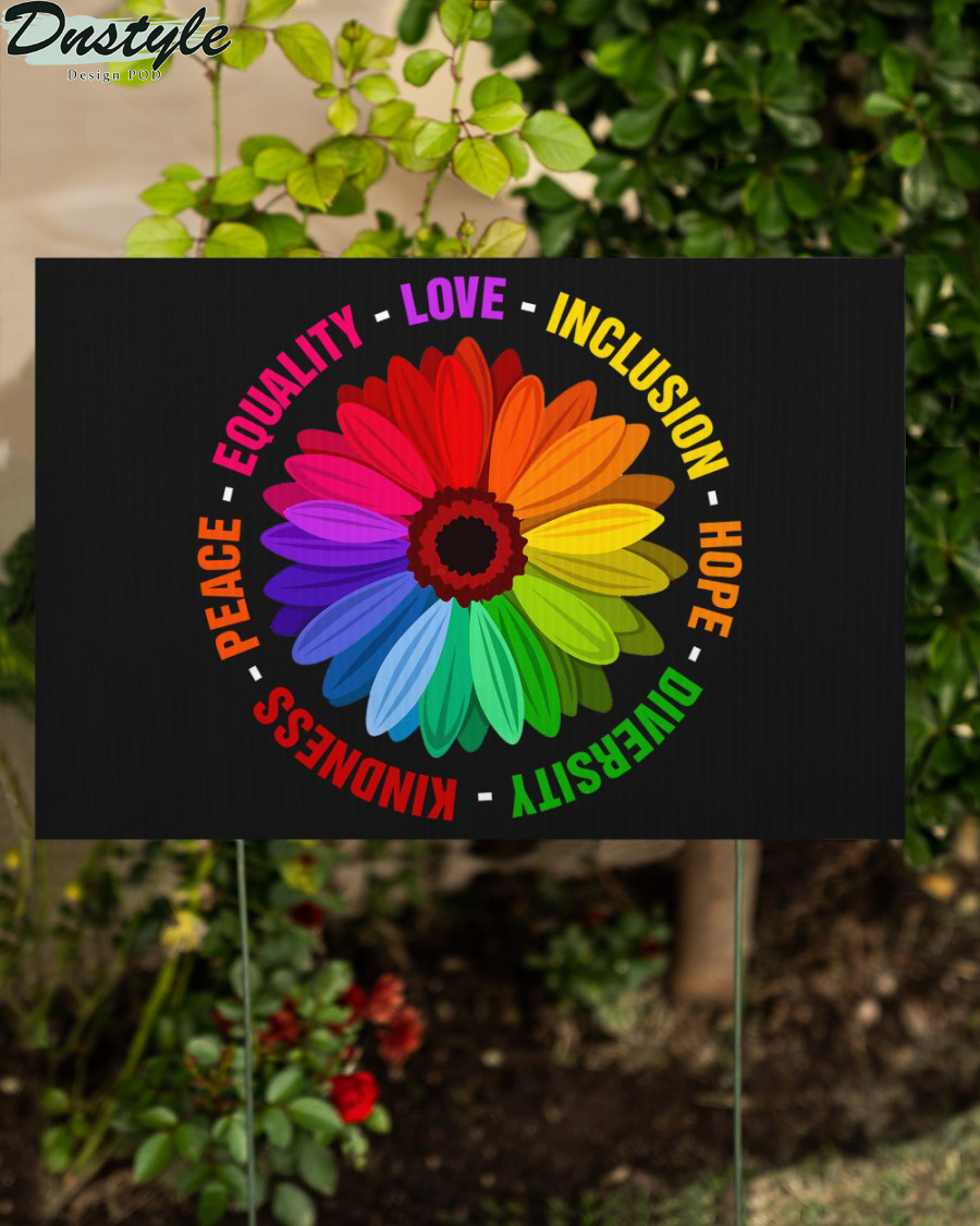 Kindness Peace Equality Love Inclusion Hope Diversity Yard Sign 1