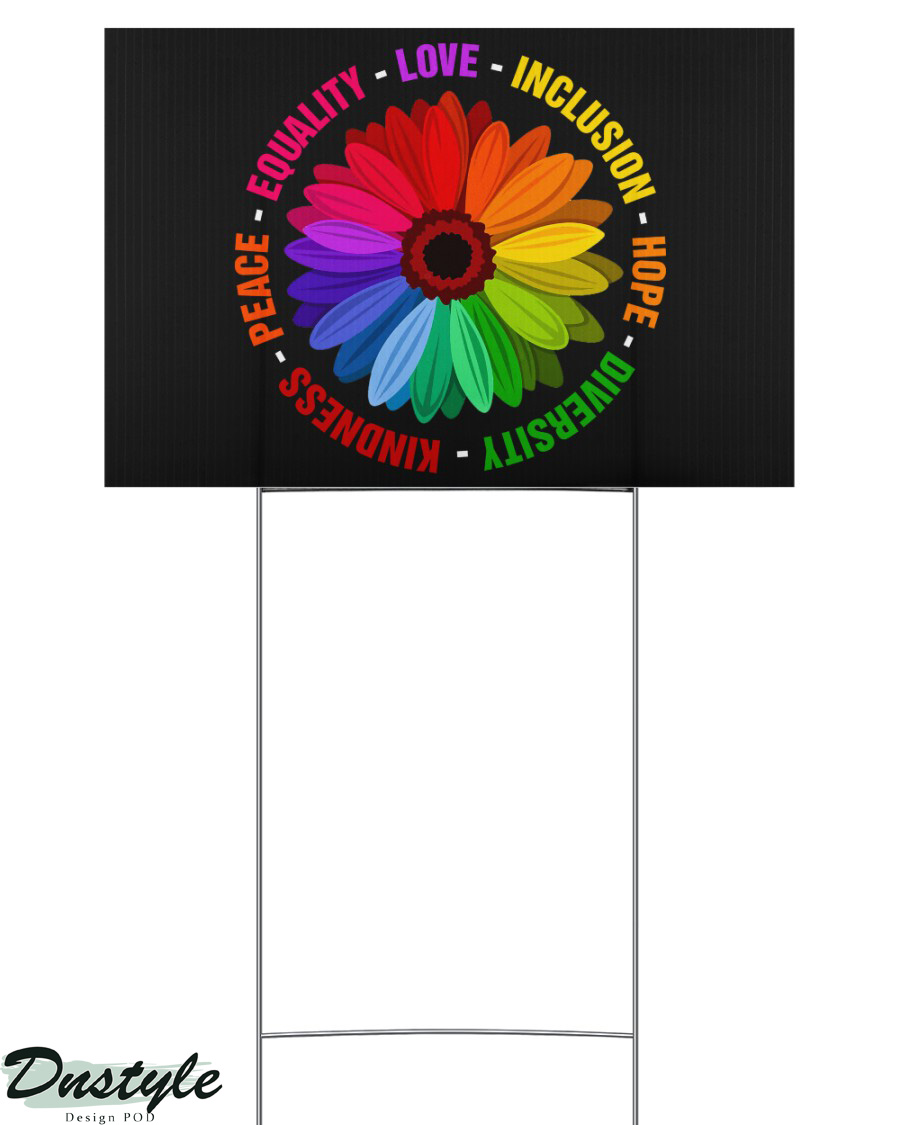 Kindness Peace Equality Love Inclusion Hope Diversity Yard Sign