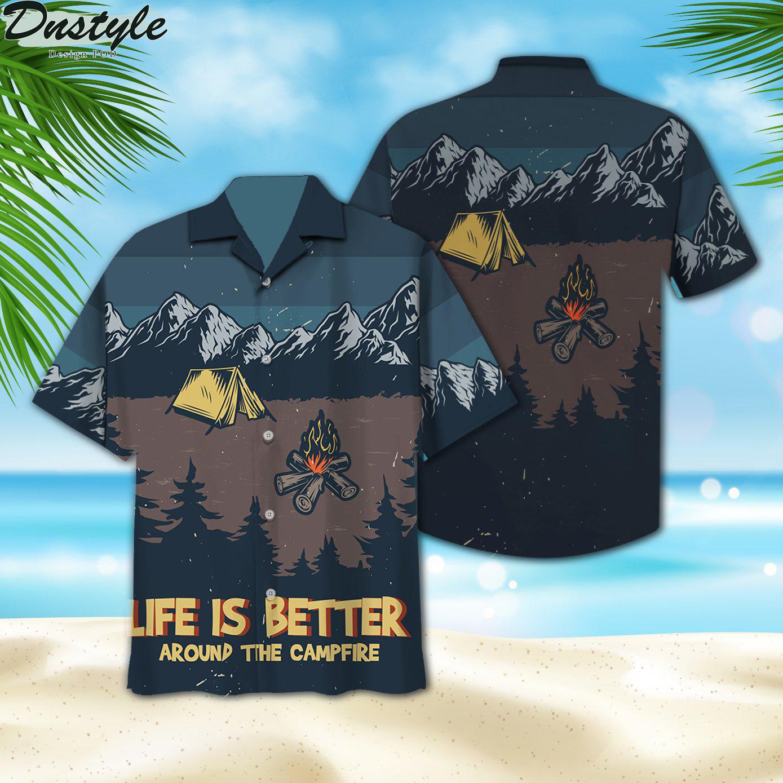 Life is better around the campfire hawaiian shirt