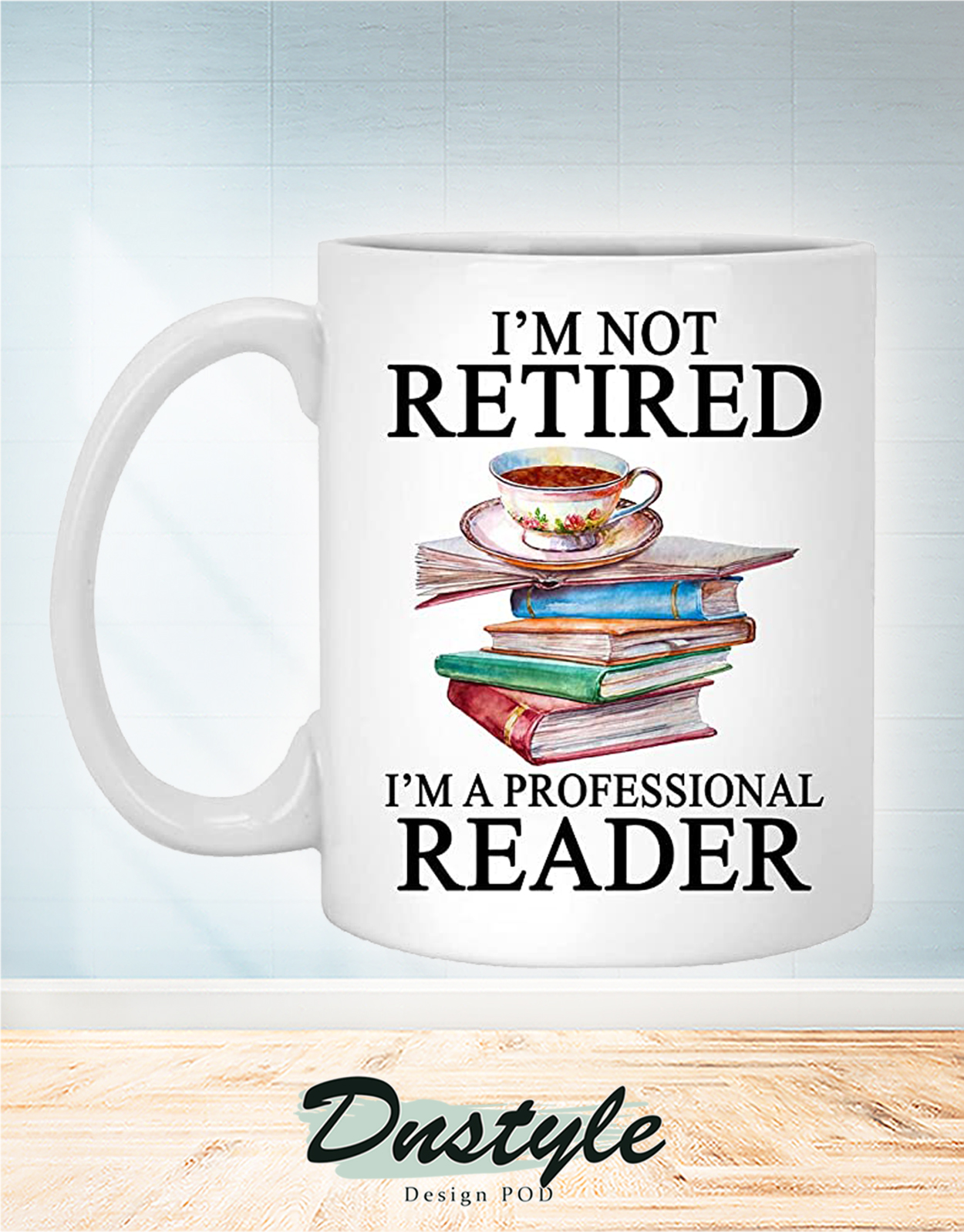 Reading books I'm not retired I'm a professional reader mug