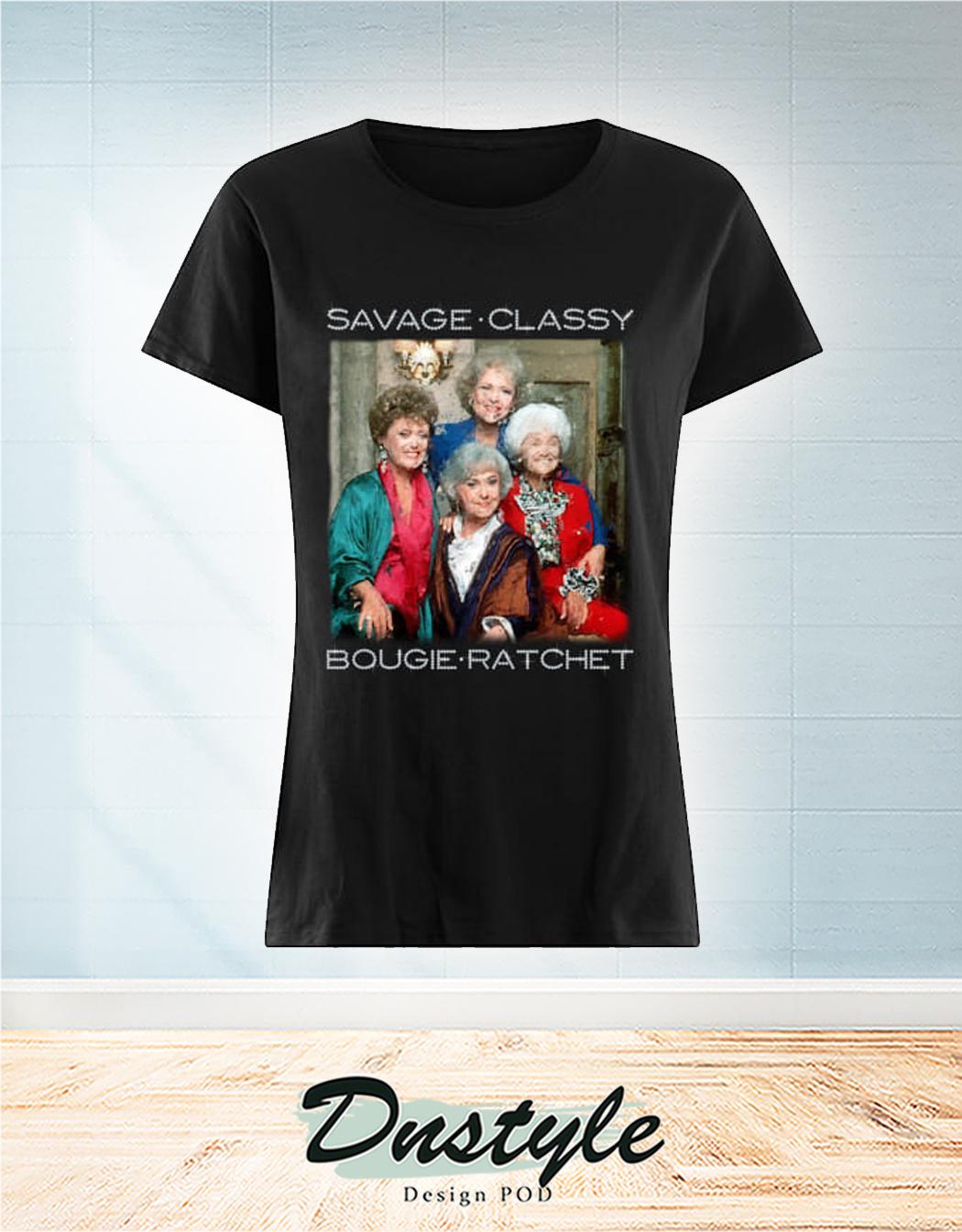 The Golden Girls Savage Classy Bougie Ratchet Women T-Shirt
