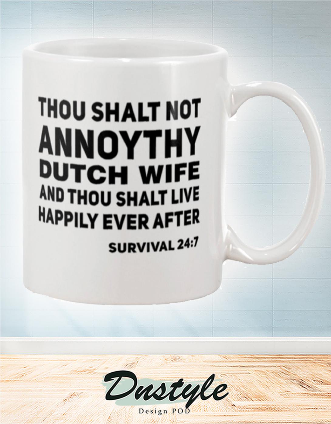 Thou shalt not annoythy dutch wife mug