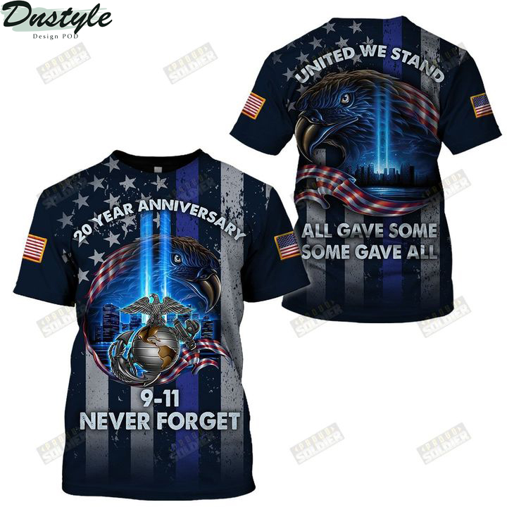 USMC 20 year anniversary 09 11 never forget united we stand 3d all over printed shirt