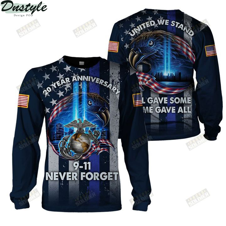 USMC 20 year anniversary 09 11 never forget united we stand 3d all over printed sweatshirt