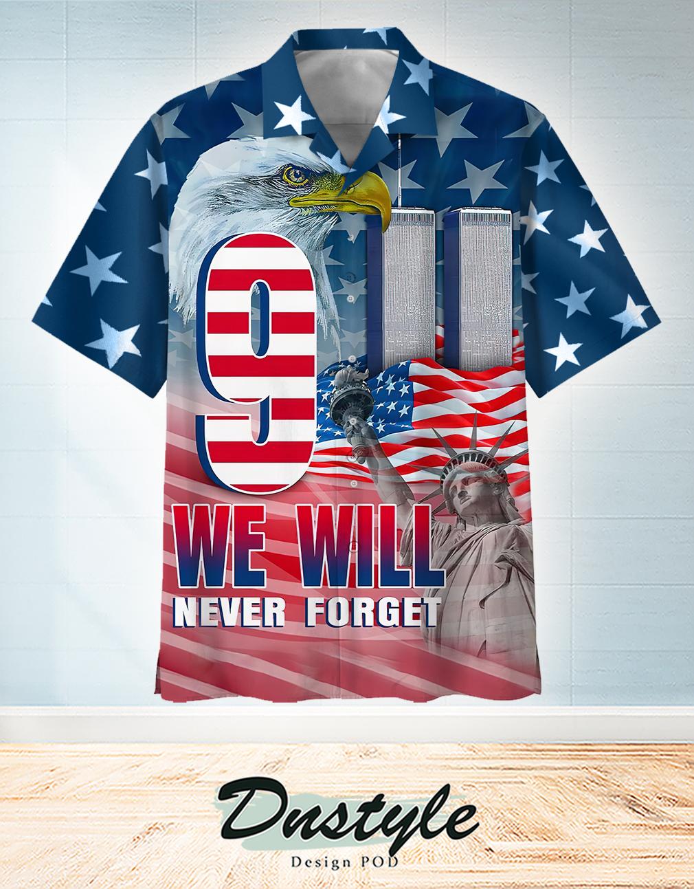We will never forget 9 11 Hawaiian Shirt