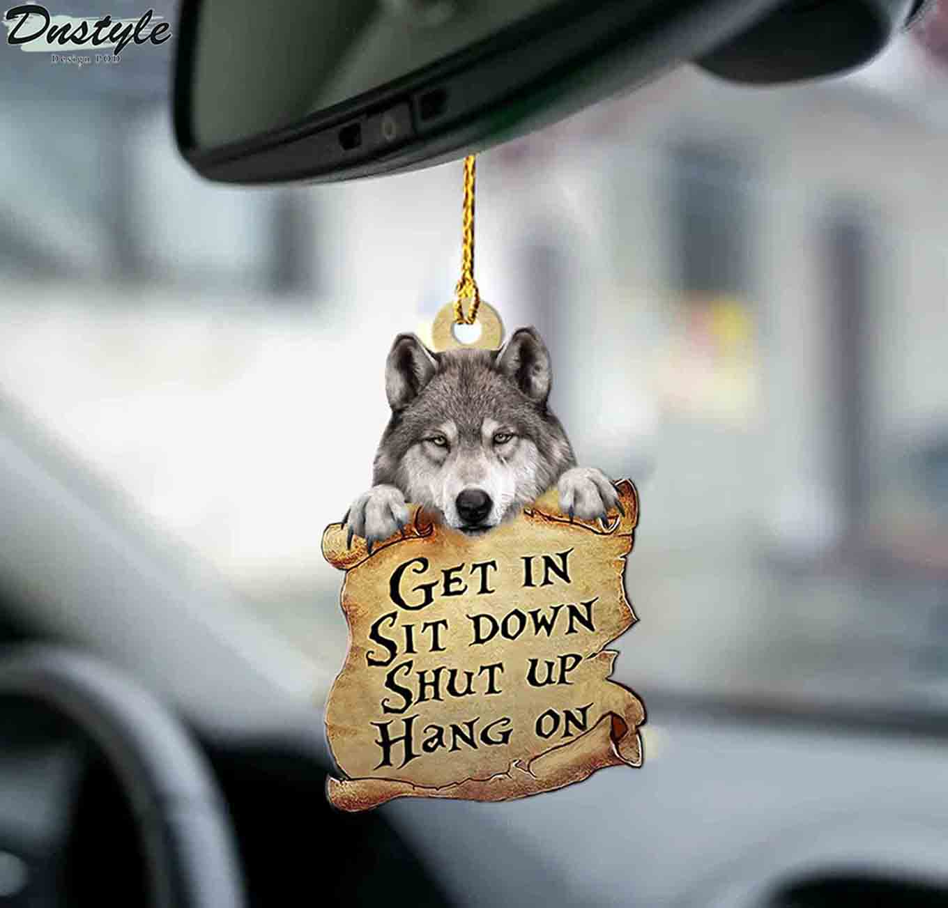 Wolf get in sit down shut up hang on ornament 2