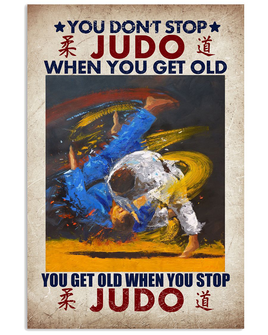 You Don't Stop JUDO When You Get Old Poster 2