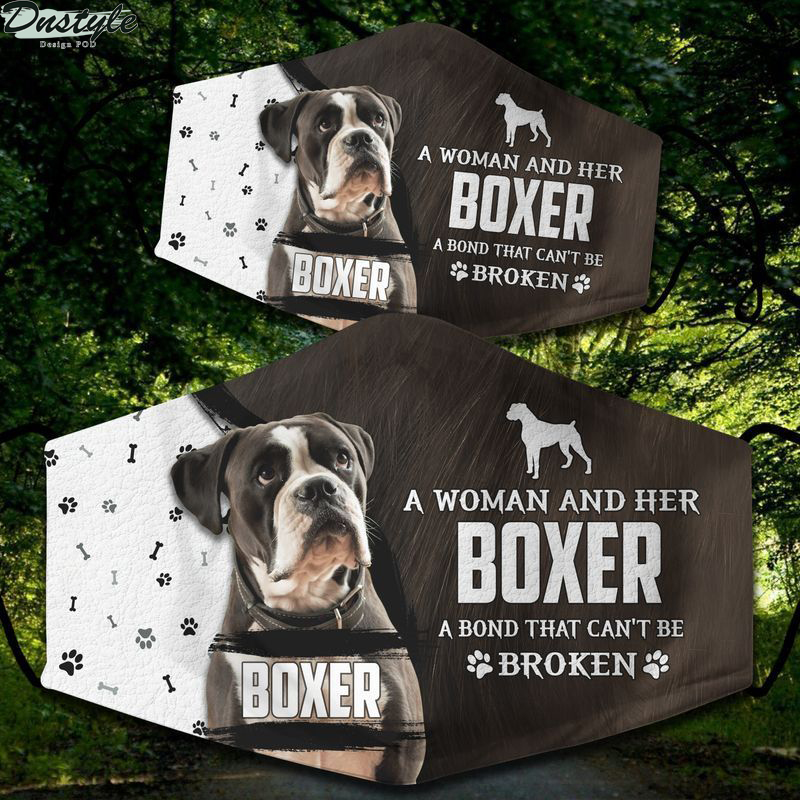 A woman and her boxer a bond can't be broken face mask