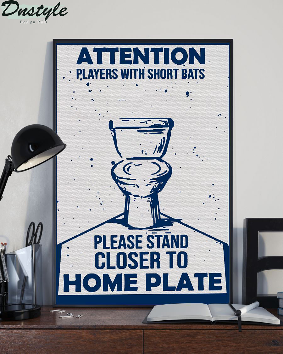 Attention Players With Short Bats Please Stand Closer To Home Plate Poster 1