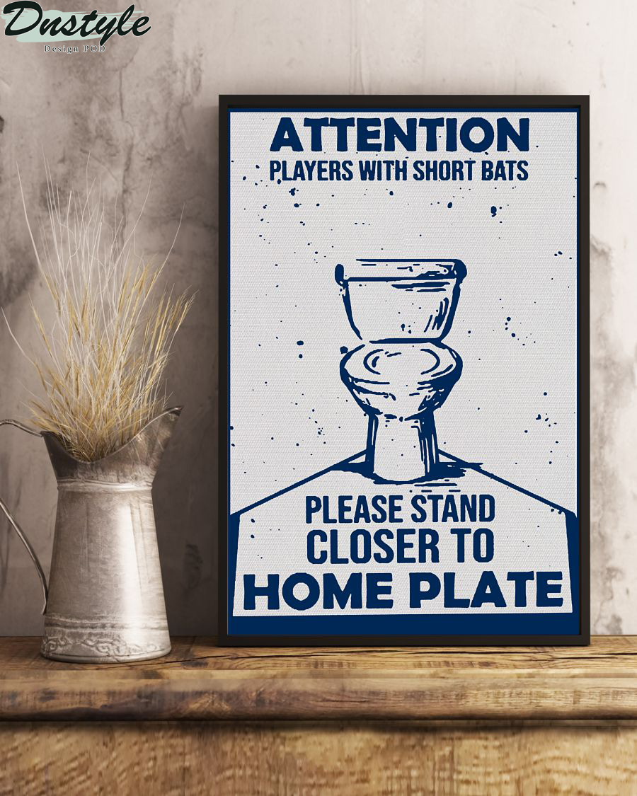 Attention Players With Short Bats Please Stand Closer To Home Plate Poster 2