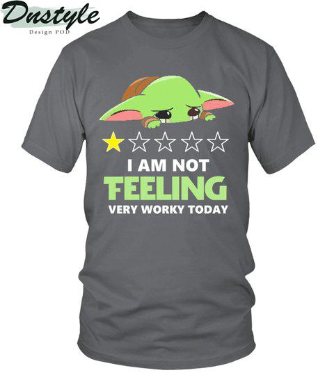 Baby yoda I am not feeling very worky today shirt 1