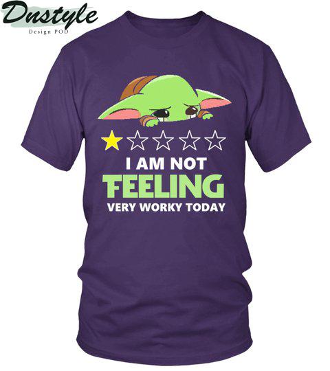 Baby yoda I am not feeling very worky today shirt 2