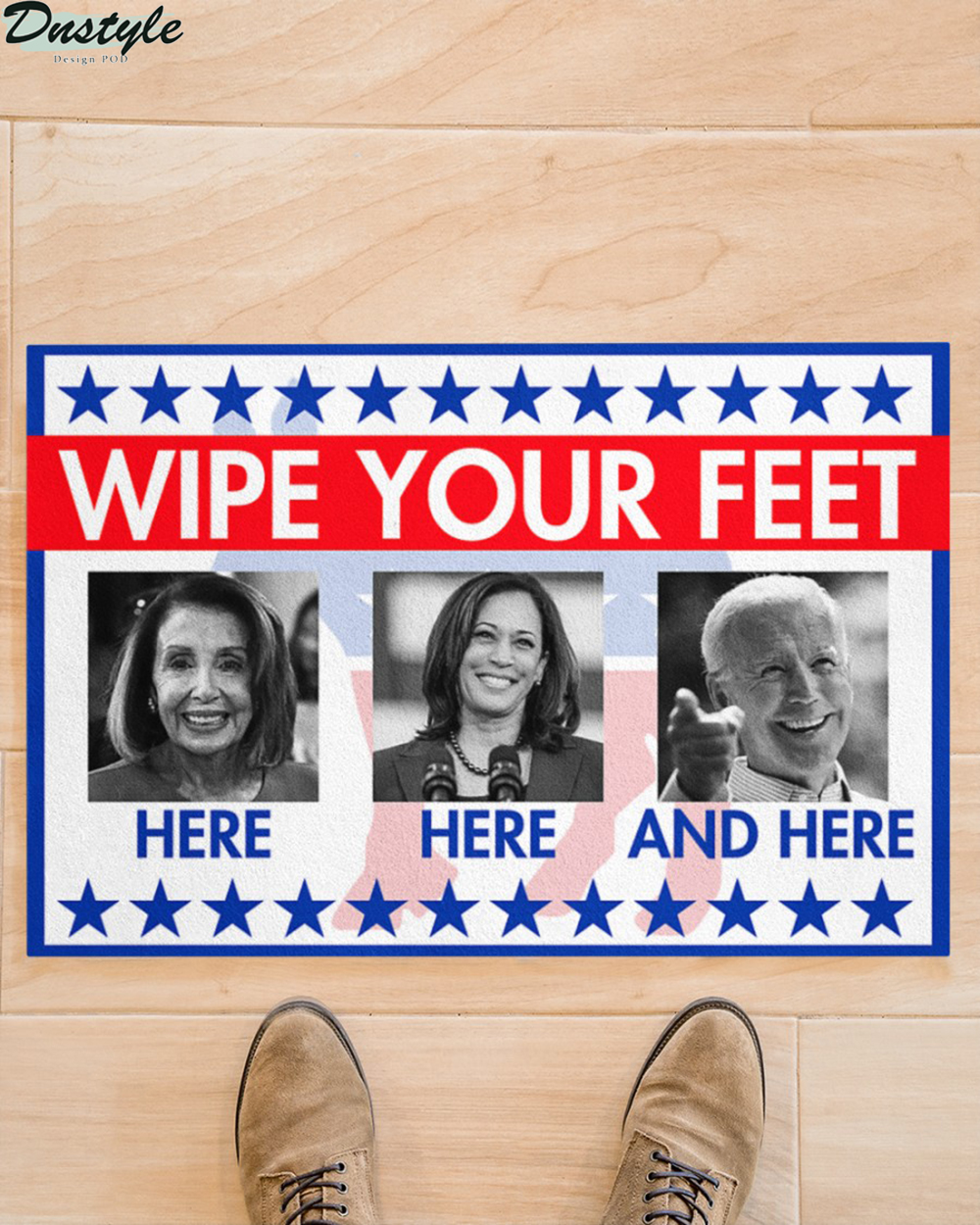 Biden and Kamala Harris wipe your feet here here and here doormat 2
