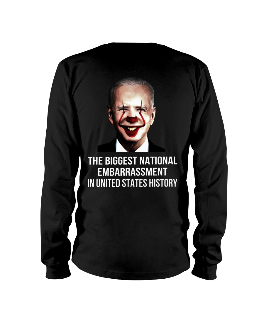 Biden the biggest national embarrassment in united state history long sleeve