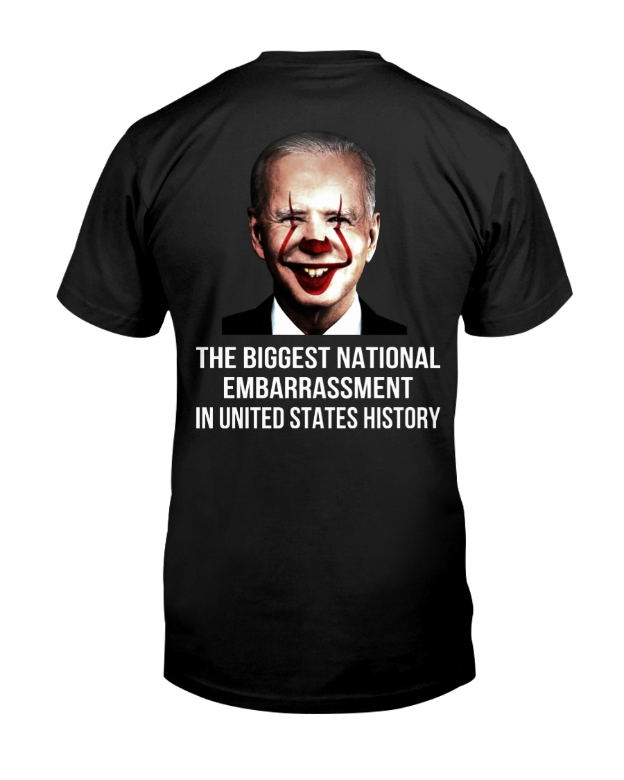 Biden the biggest national embarrassment in united state history shirt