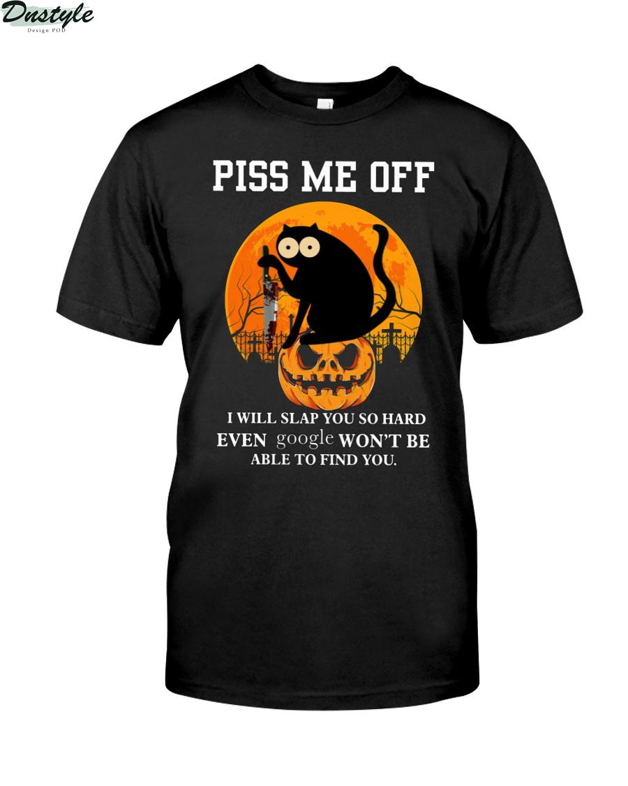 Black cat halloween piss me off I will slap you so hard shirt