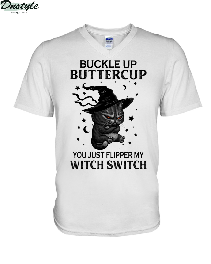 Black cat witch hat buckle up buttercup you just flipped my witch switch v-neck