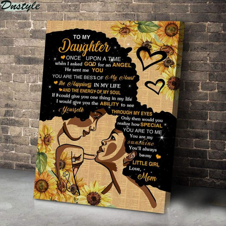 Black girl to my daughter once upon a time when I asked god canvas 1