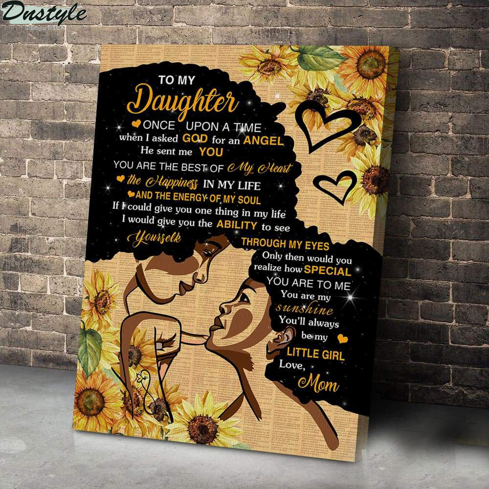 Black girl to my daughter once upon a time when I asked god canvas