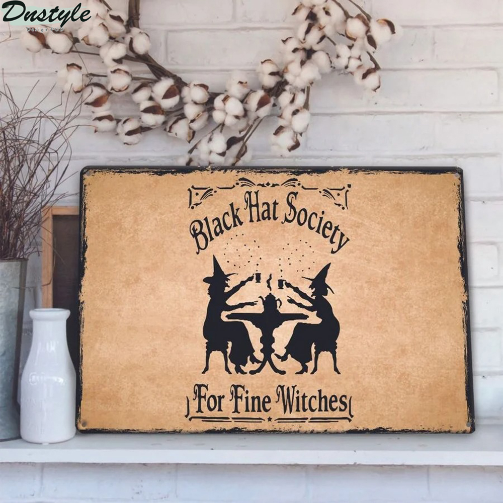 Black hat society for fine witches metal sign 1