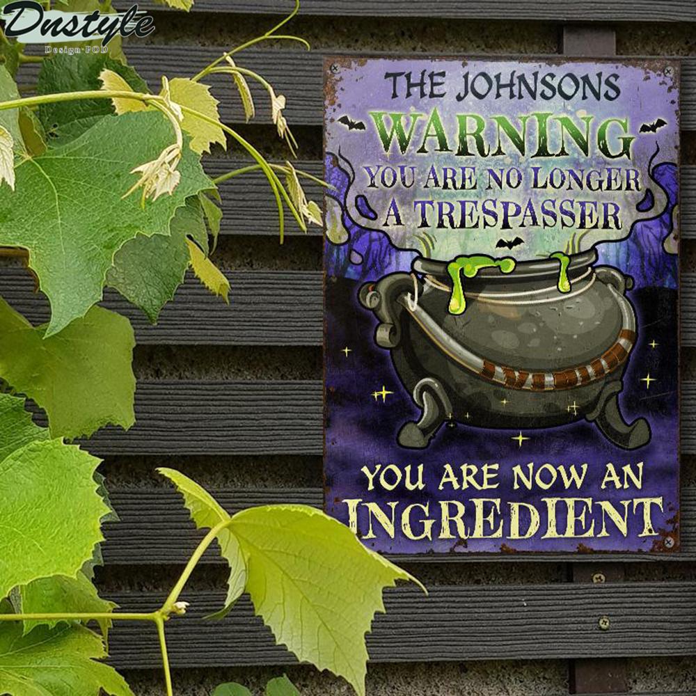 Cauldron warning you are no longer a trespasser peronalized halloween metal sign 1