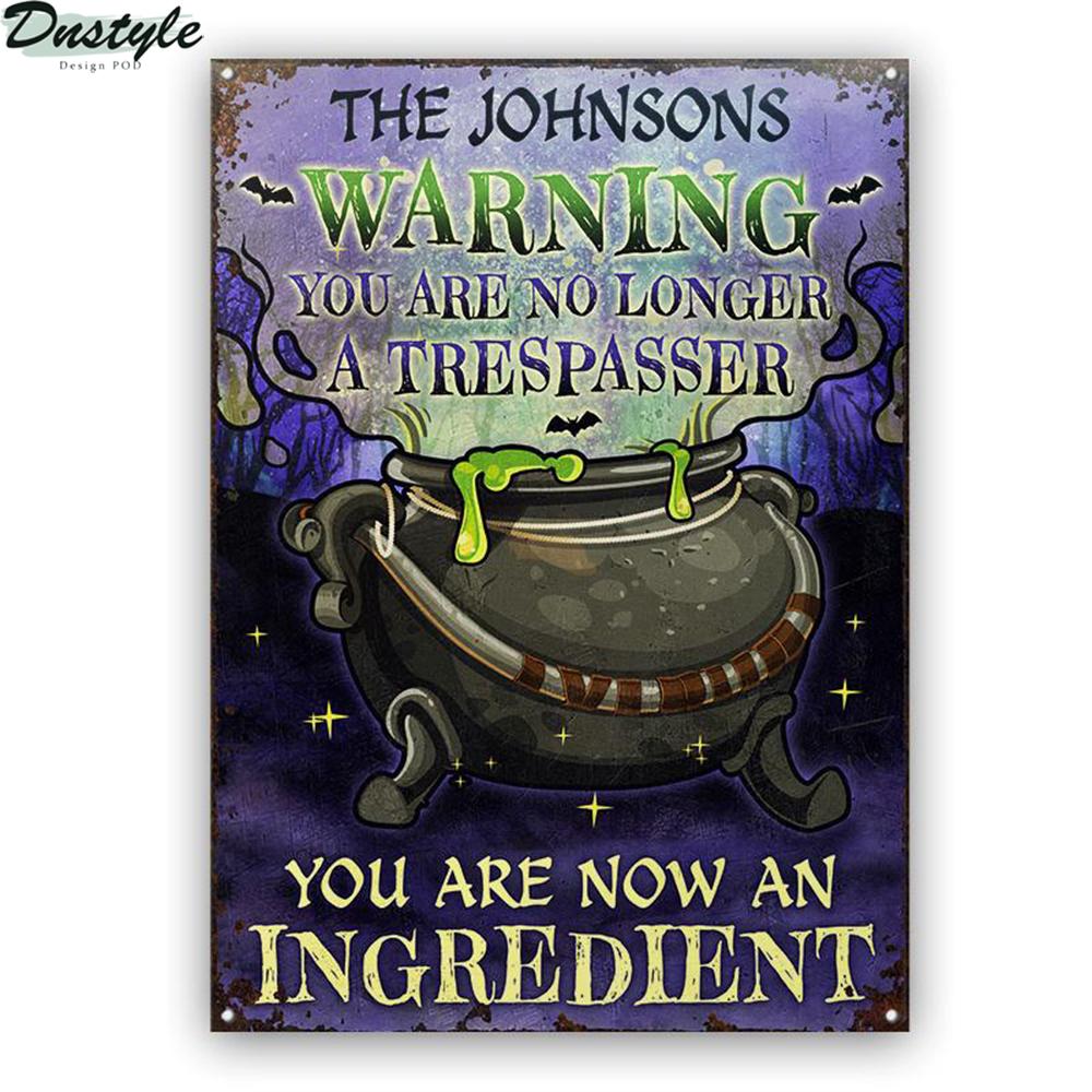 Cauldron warning you are no longer a trespasser peronalized halloween metal sign 2