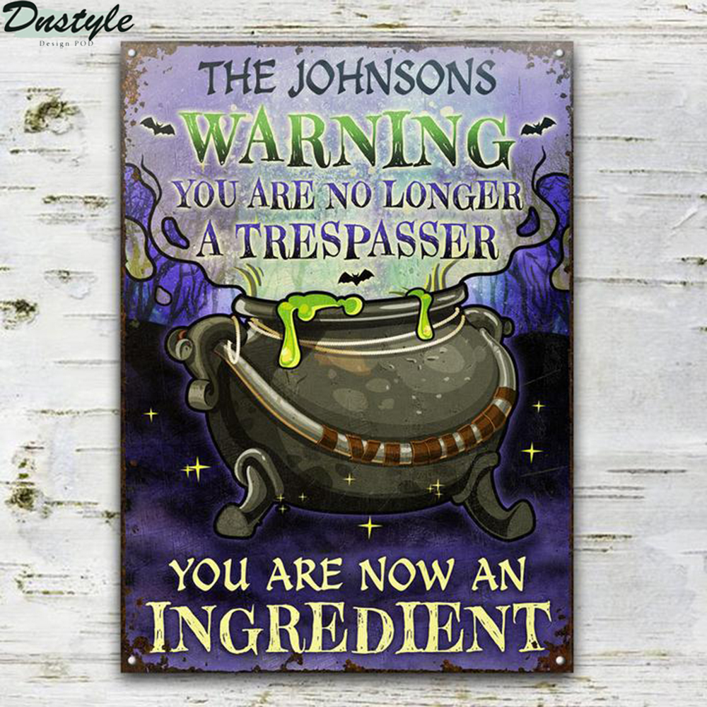 Cauldron warning you are no longer a trespasser peronalized halloween metal sign