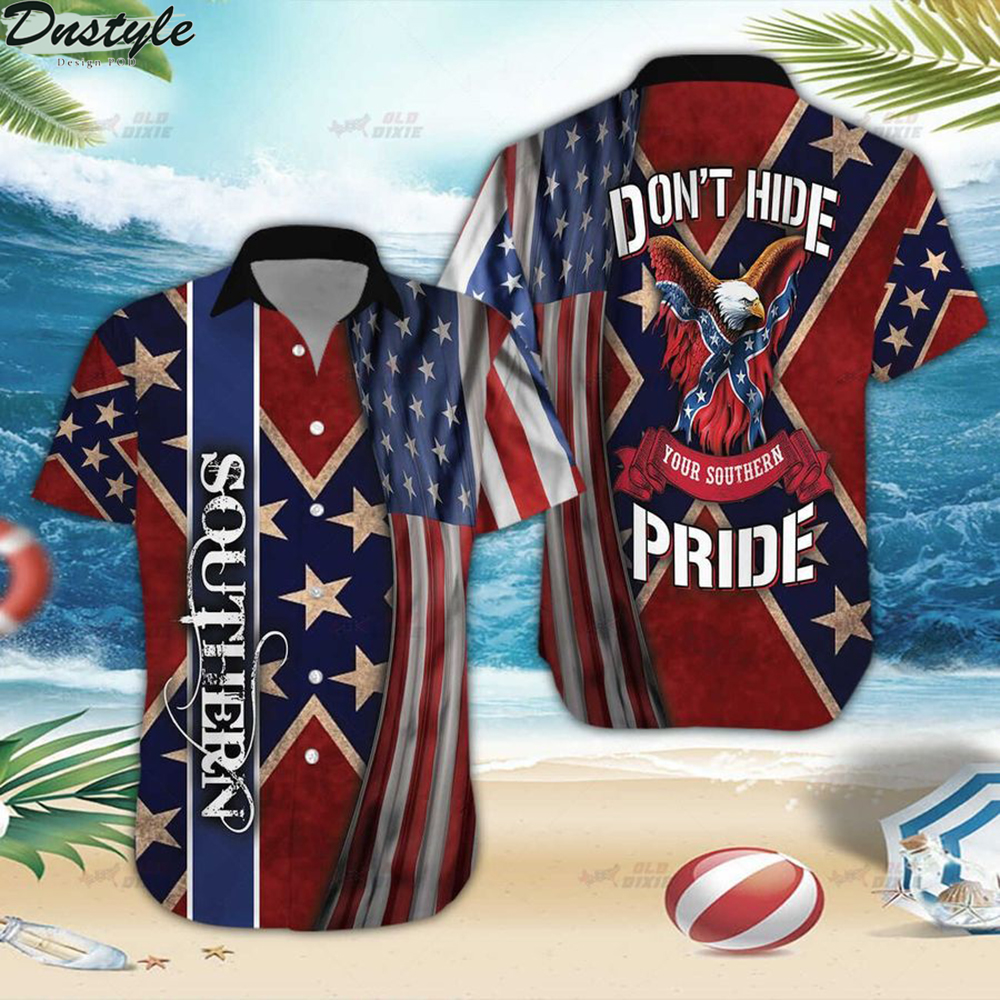 Confederate don't hide your southern pride hawaiian shirt