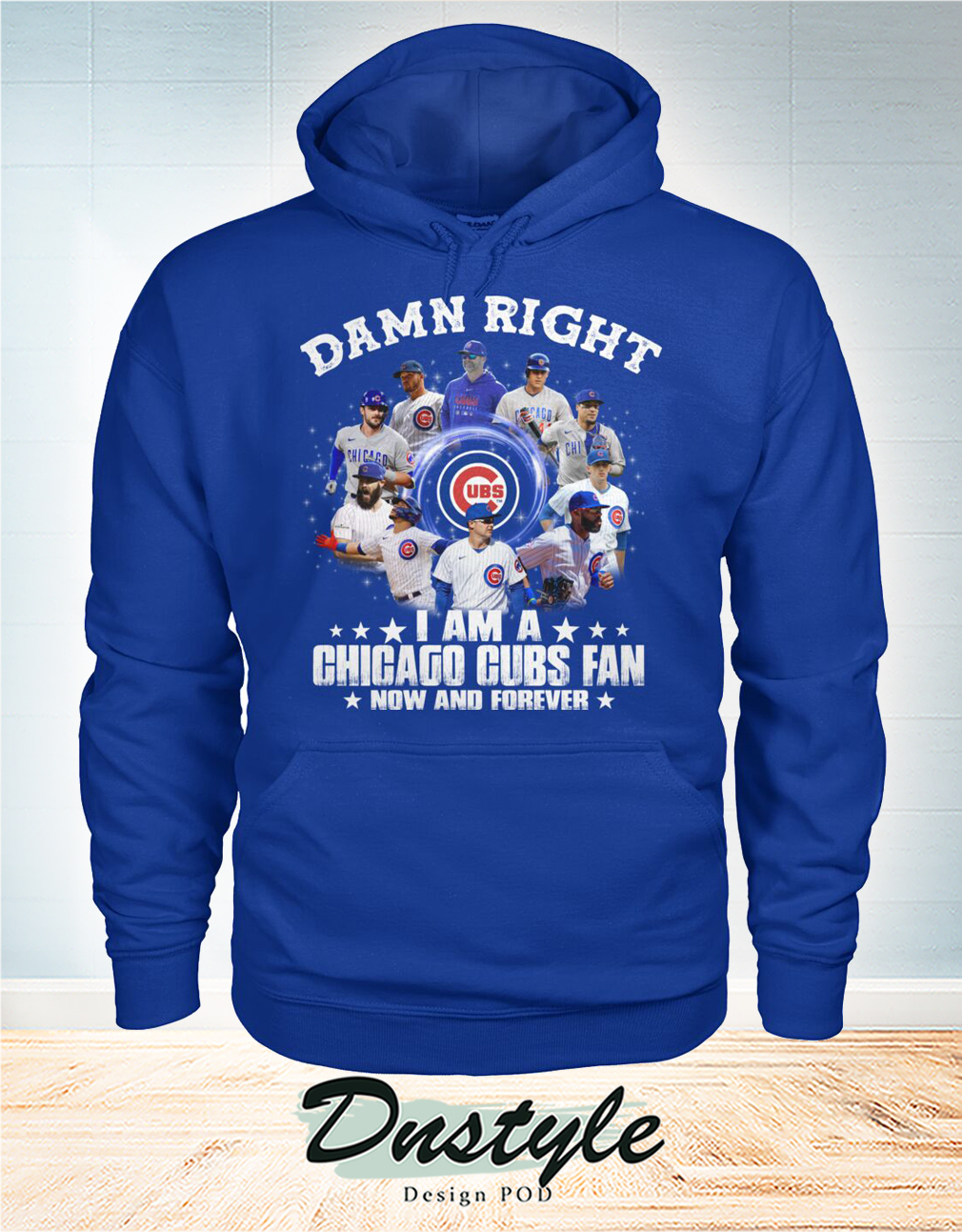 Damn right I am a Chicago cubs fan now and forever hoodie