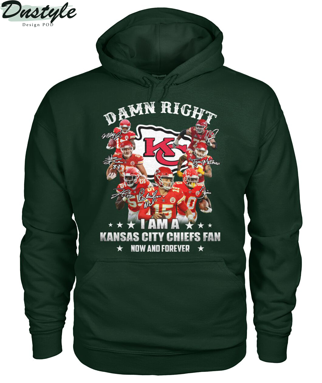Damn right I am a Kansas city chiefs fan now and forever hoodie