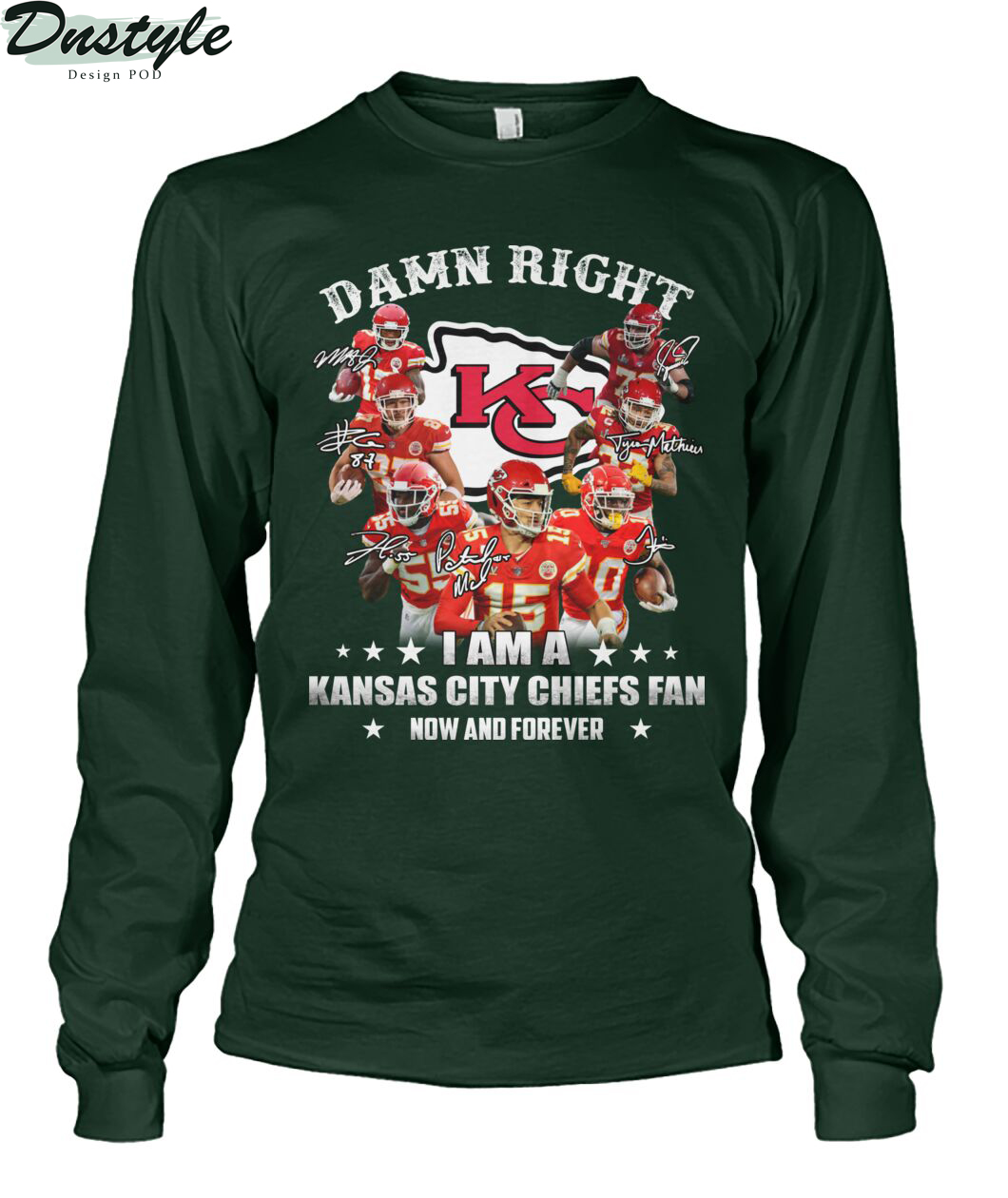 Damn right I am a Kansas city chiefs fan now and forever long sleeve