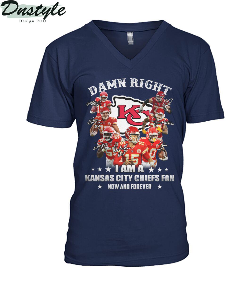 Damn right I am a Kansas city chiefs fan now and forever v-neck
