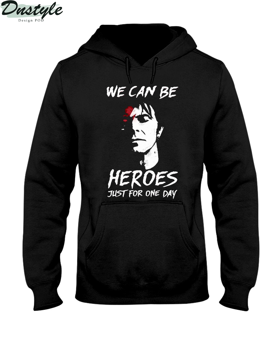 David bowie we can be heroes just for one day hoodie