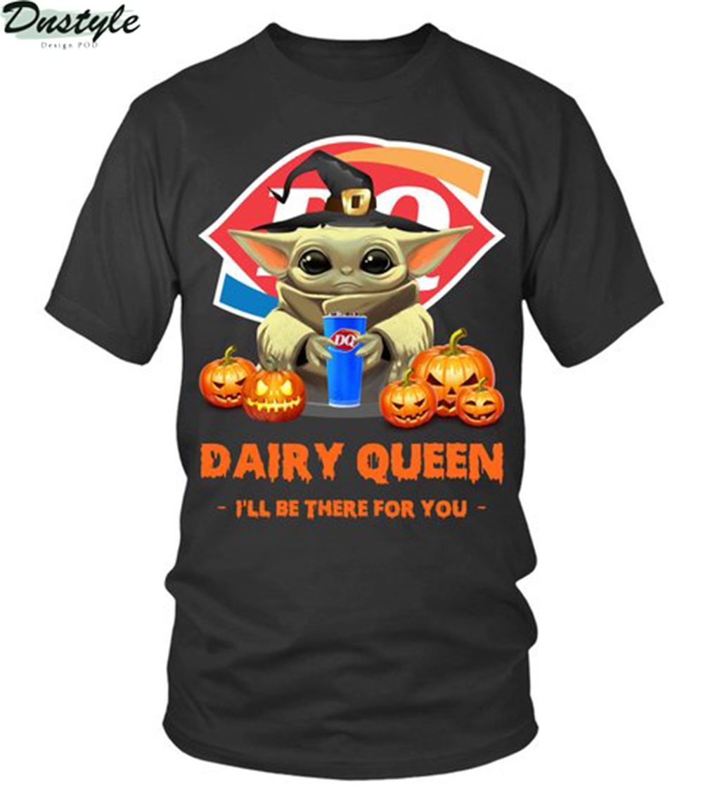Halloween baby yoda dairy queen I'll be there for you shirt