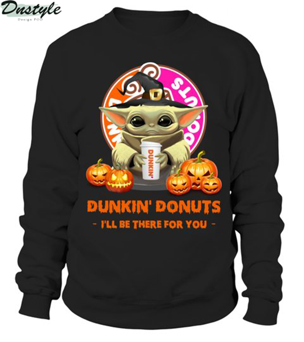 Halloween baby yoda dunkin donuts I'll be there for you sweatshirt