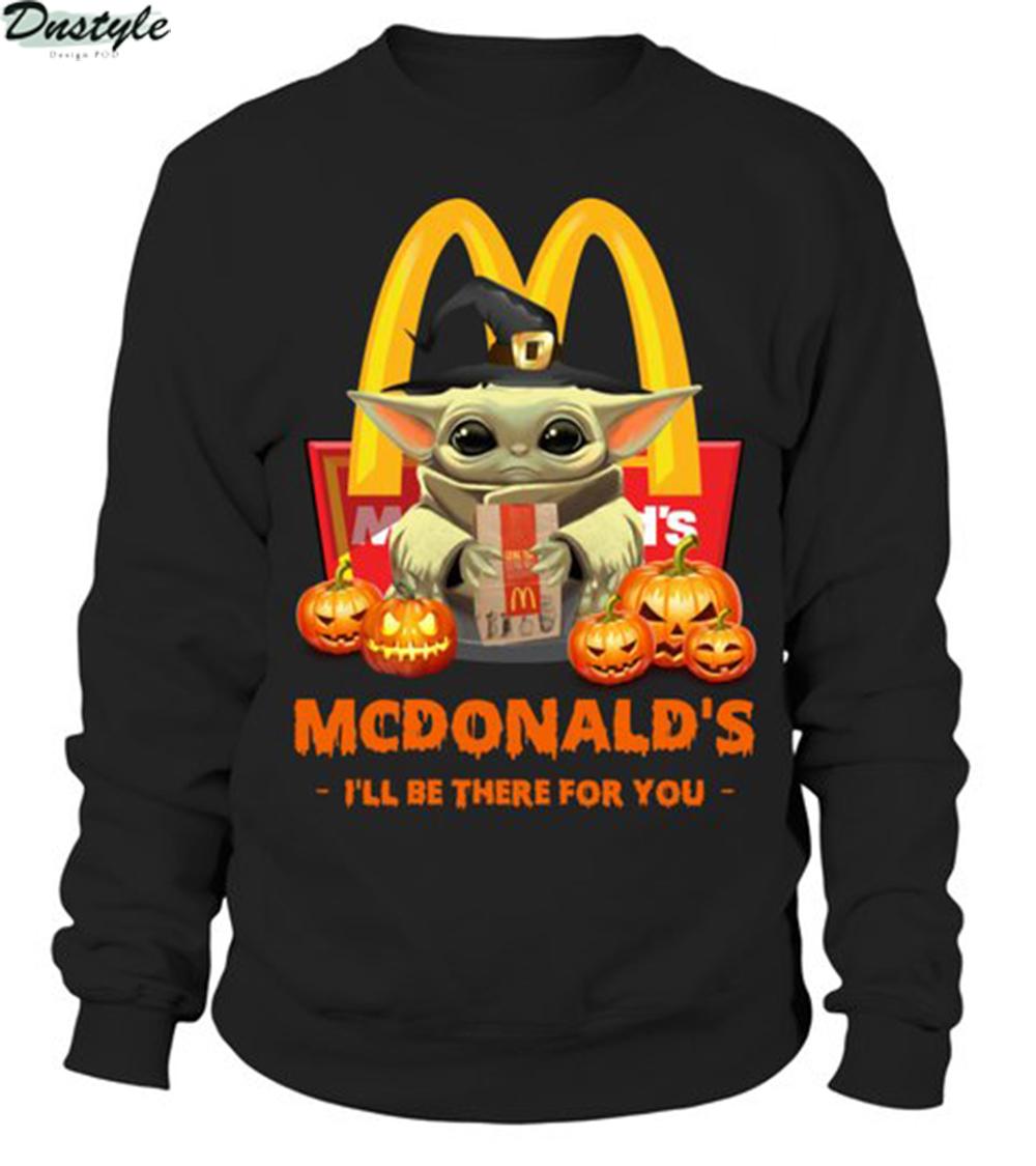 Halloween baby yoda mcdonalds I'll be there for you sweatshirt