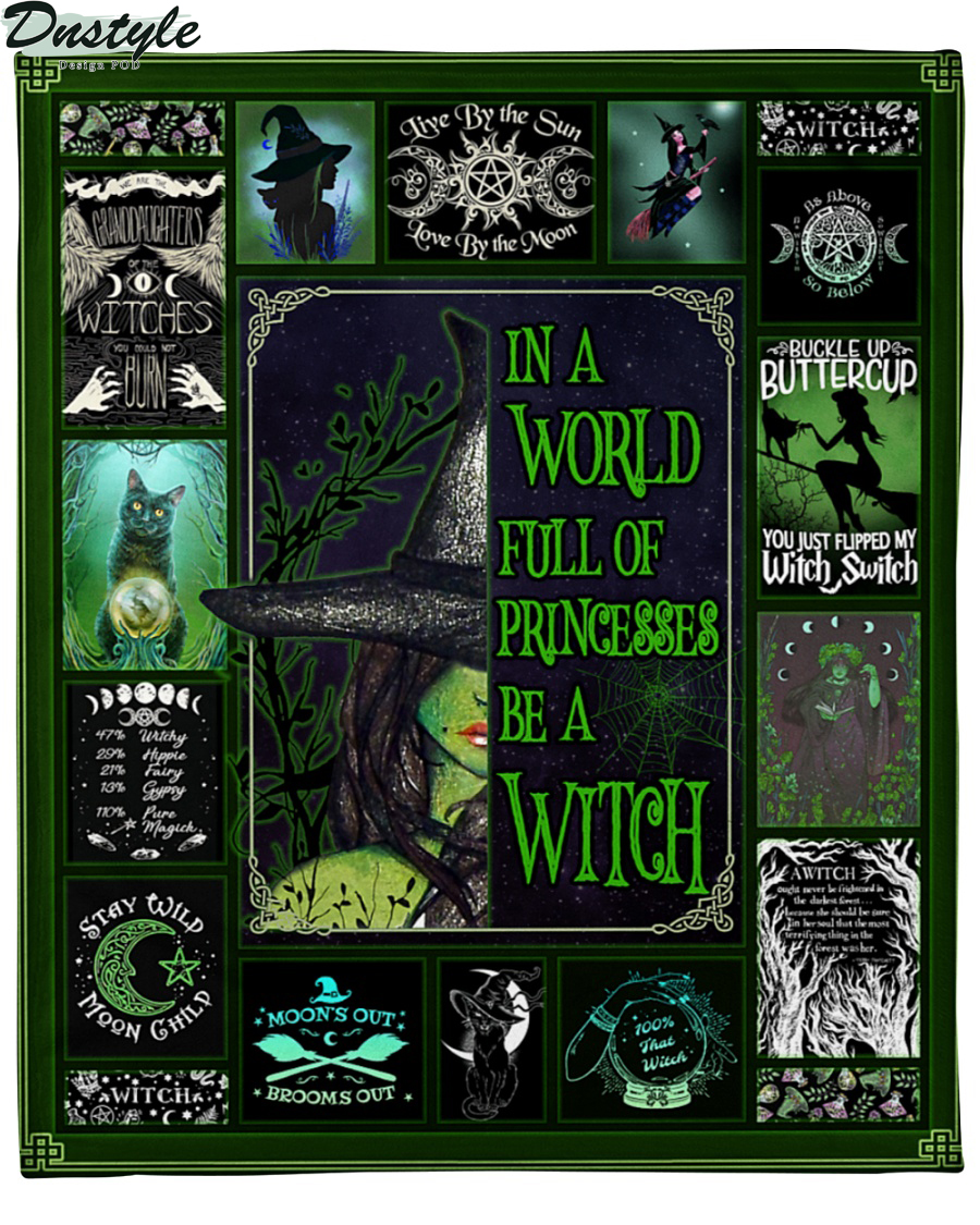 In a world full of princesses be a witch halloween blanket
