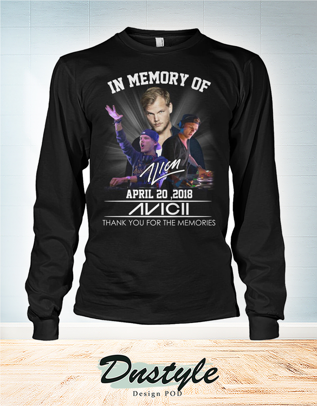 In memory of Avicii april 20 2018 thank you for the memories long sleeve