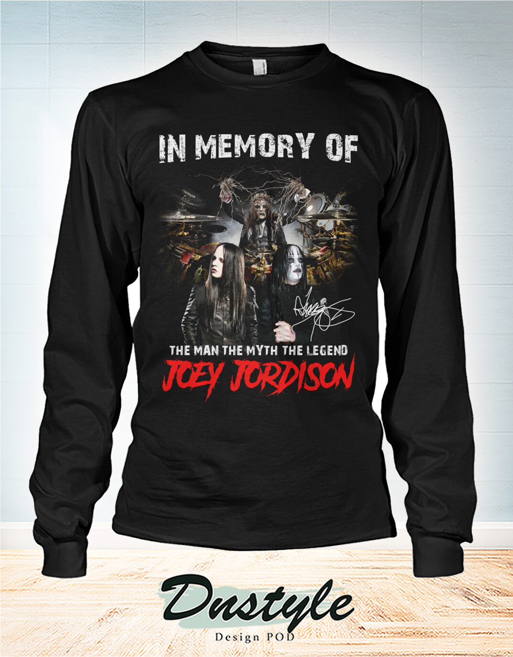 In memory of the man the myth the legend Joey Jordison long sleeve