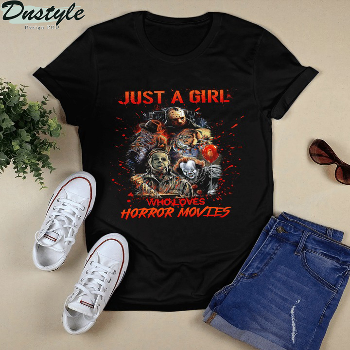 Just a girl who loves horror movies shirt 1