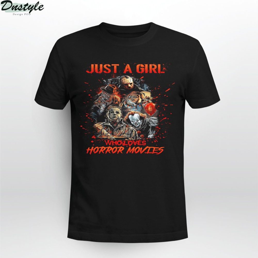 Just a girl who loves horror movies shirt