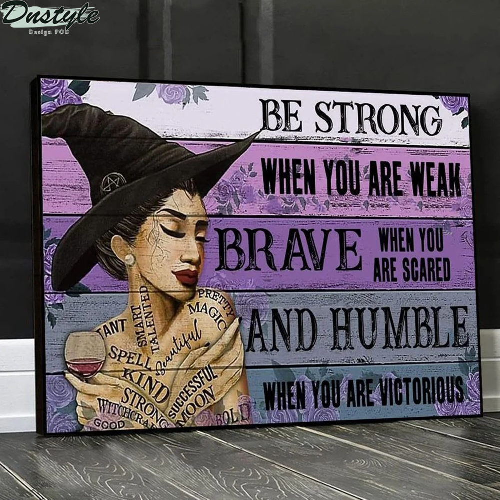Latina witch be strong when you are weak poster