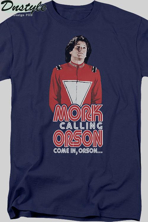 Mork calling orson come in orson shirt