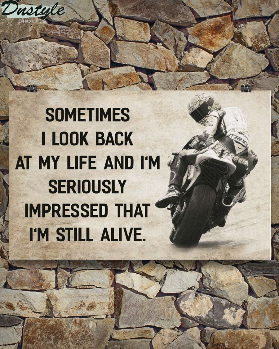 Motorcycle sometimes i look back on my life and i'm seriously impressed i'm still alive poster and canvas 1