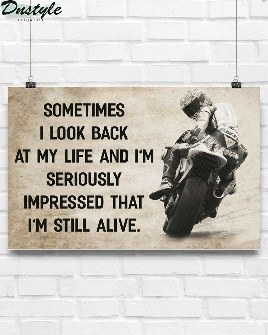 Motorcycle sometimes i look back on my life and i'm seriously impressed i'm still alive poster and canvas 2