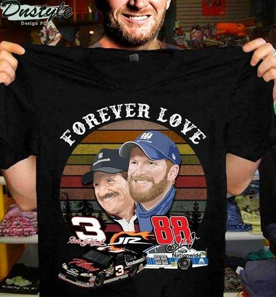 Nascar Forever Love Dale Earnhardt And Dale Earnhardt Jr shirt