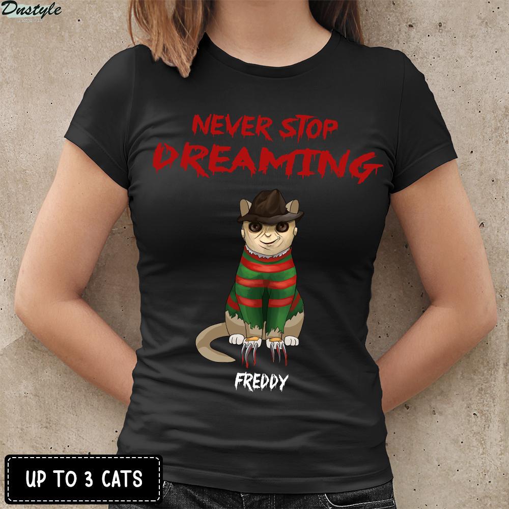 Never stop dreaming freddy krueger cat shirt