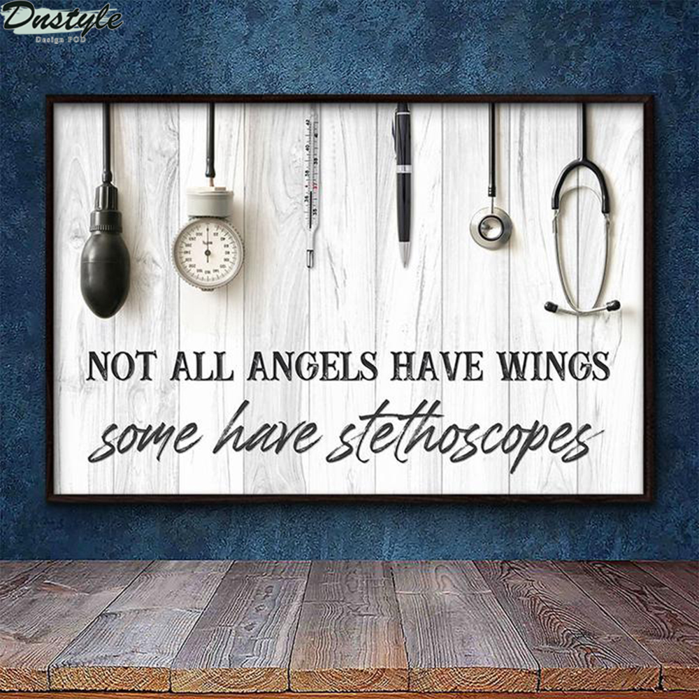 Nurse not all angels have wings some have stethoscopes poster 1