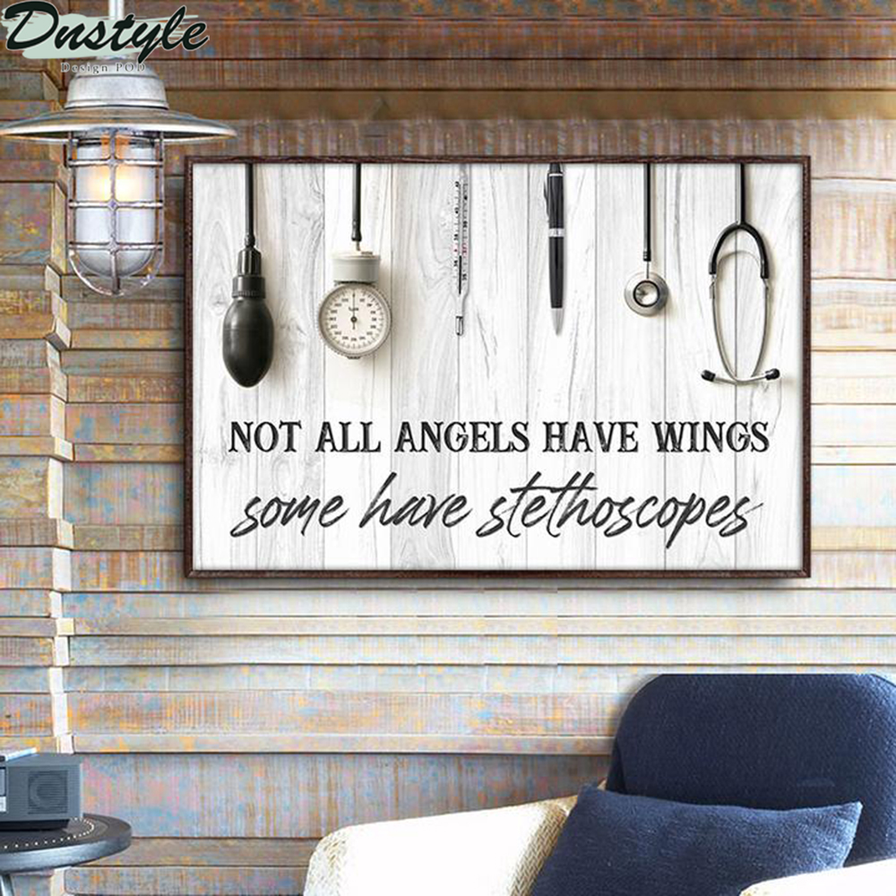 Nurse not all angels have wings some have stethoscopes poster 2